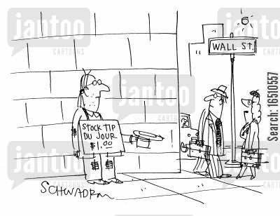 small cap cartoon humor: 'Stock tip du jour: $1.00'