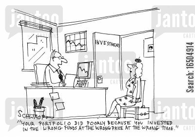 share trading cartoon humor: 'Your portfolio did poorly because you invested in the wrong funds at the wrong price at the wrong time'