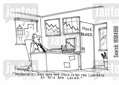 stock trading cartoon humor: 'My advice is: Hold on to your stock so you can look back at this and laugh.'