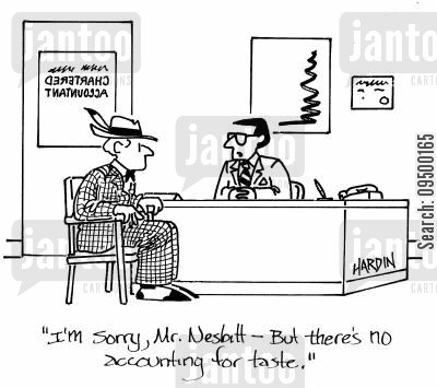 chartered accountant cartoon humor: 'I'm sorry, Mr.Nesbitt - but there's no accounting for taste.'