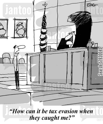 caught in the act cartoon humor: 'How can it be tax evasion when they caught me?'