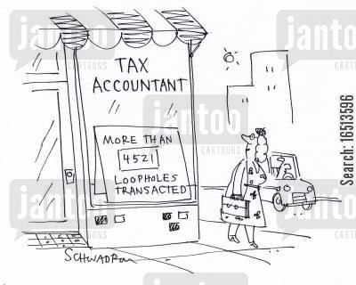 loophole transactions cartoon humor: Tax Accountant: More that 4521 Loopholes Transacted.