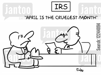 ts elliott cartoon humor: IRS: April is the cruelest month.