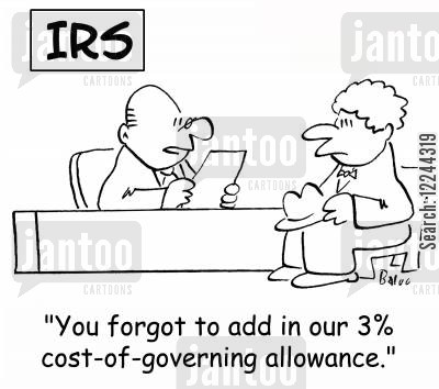governing cartoon humor: 'You forgot to add in our 3 cost-of-governing allowance.'