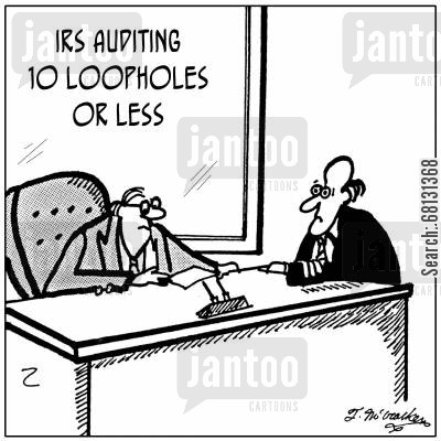 tax loopholes cartoon humor: IRS Auditing, 10 loopholes or less.