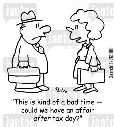 busy lifestyle cartoon humor: 'This is kind of a bad time - could we have an affair AFTER tax day'