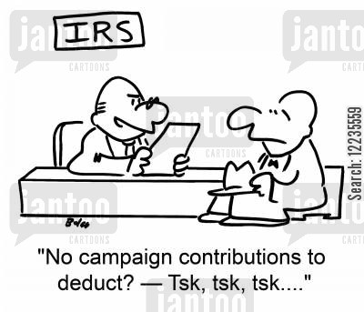 tax deductons cartoon humor: IRS, 'No campaign contributions to deduct? -- Tsk, tsk, tsk....'