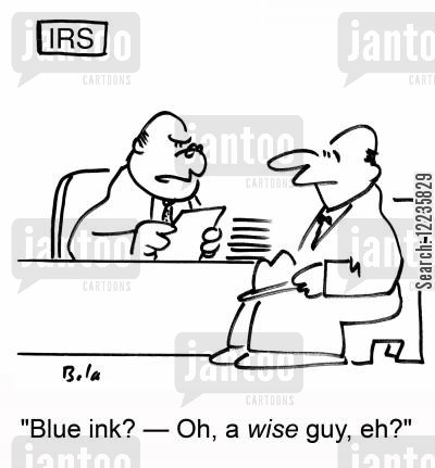 black ink cartoon humor: 'Blue ink? -- Oh, a wise guy, eh?'