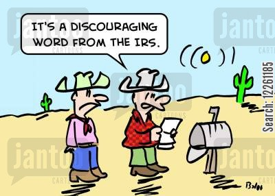 discouraging cartoon humor: 'It's a discouraging word from the IRS.'