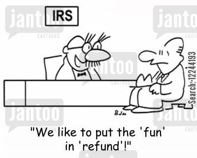 tax refund cartoon humor: 'We like to put the 'fun' in 'refund'!'