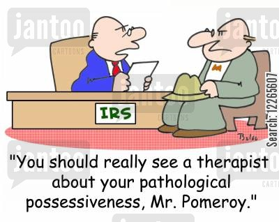 ir cartoon humor: 'You really should see a therapist about your pathological possessiveness, Mr. Pomeroy.'