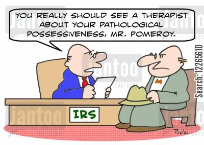 pathological cartoon humor: 'You really should see a therapist about your pathological possessiveness, Mr. Pomeroy.'