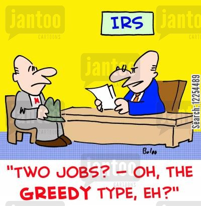 two jobs cartoon humor: 'Two jobs? -- Oh, the greedy type, eh?'
