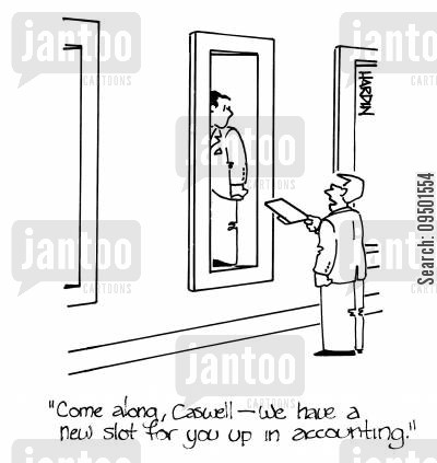 new role cartoon humor: 'Come along, Caswell, we have a new slot for you in accounting.'