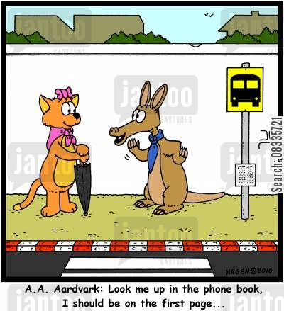 phone books cartoon humor: 'A.A. Aardvark: Look me up in the phone book, I should be on the first page...'