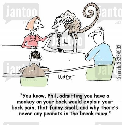 monkeys cartoon humor: Admitting you have a monkey on your back would explain your back pain, that funny smell, and why there's never any peanuts in the break room.