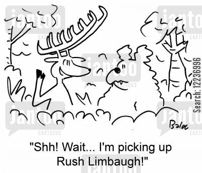 rush limbaugh cartoon humor: 'Shh! Wait... I'm picking up Rush Limbaugh!'