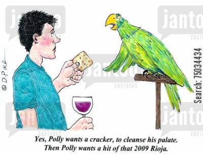 feathers cartoon humor: 'Yes, Polly wants a cracker, to cleanse his palate. Then Polly wants a hit of that 2009 Rioja.'