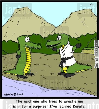 aligators cartoon humor: 'The next one who tries to wrestle me is in for a surprise: I've learned Karate!'