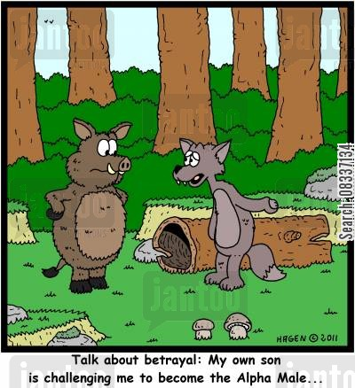 betrayals cartoon humor: 'Talk about betrayal: My own son is challenging me to become the Alpha Male...'