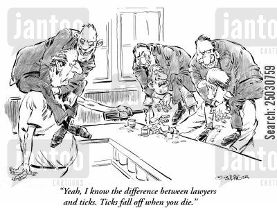ambulance chasers cartoon humor: 'Yeah, I know the difference between lawyers and ticks. Ticks fall off when you die'