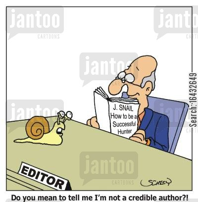 arty cartoon humor: Snail: 'Do you mean to tell me I'm not a credible author?!'
