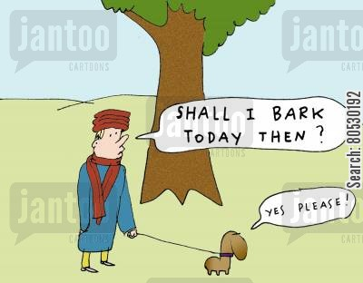 dog walks cartoon humor: 'Shall I bark today then?'