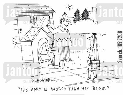 bark worse than bite cartoon humor: 'His bark is worse than his blog.'