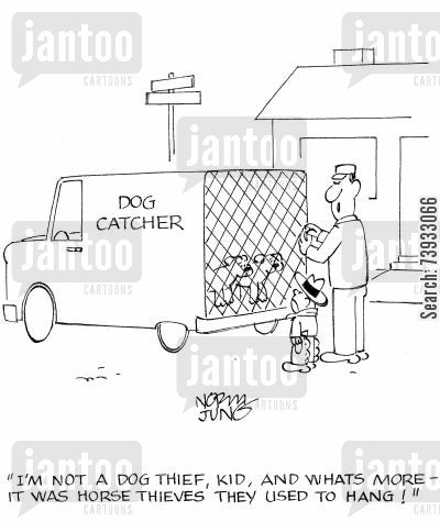 horse thief cartoon humor: 'I'm not a dog thief, kid, and whats more - it was horse thieves they used to hang!'
