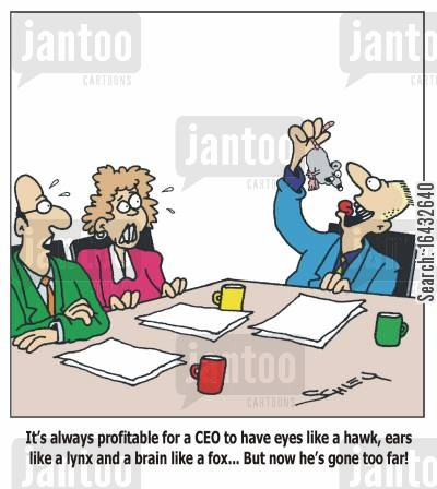 lynx cartoon humor: 'It's always profitable for a CEO to have eyes like a hawk, ears like a lynx and a brain like a fox... But now he's gone too far!'