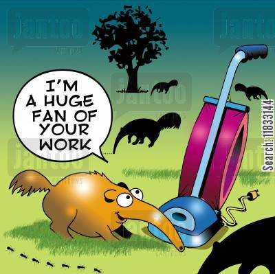 ant eater cartoon humor: I'm a huge fan of your work.