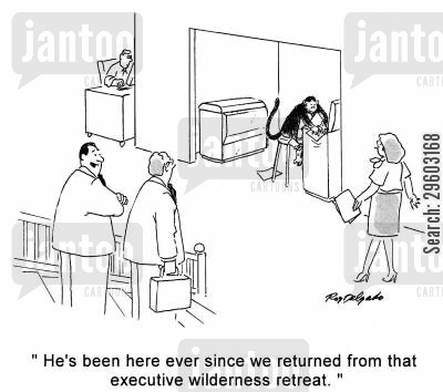 running wild cartoon humor: 'He's been here ever since we returned from that executive wilderness retreat.'