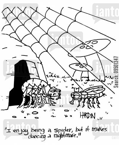 spiderweb cartoon humor: 'I enjoy being a spider, but it makes dancing a nightmare.'