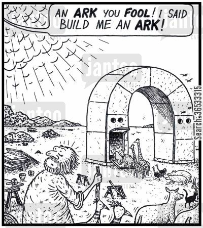ark cartoon humor: God: 'An ARK you FOOL! I said build me an ARK!'