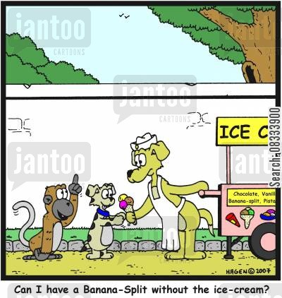 banana splits cartoon humor: 'Can I have a Banana-Split' without the ice-cream?'