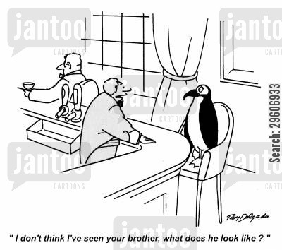 look cartoon humor: 'I don't think I've seen your brother, what does he look like?'