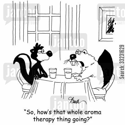 aromatherapy cartoon humor: 'So, how's that whole aroma therapy thing going?'