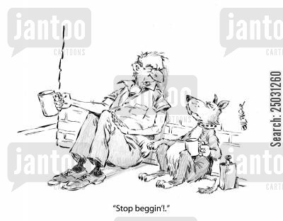 street person cartoon humor: Panhandler to dog, 'Stop beggin'!'