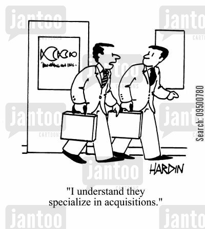aquisition companies cartoon humor: 'I understand they specialize in acquisitions.'
