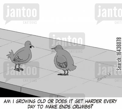 making ends meet cartoon humor: 'Am I growing old or does it get harder every day to make ends crumbs'