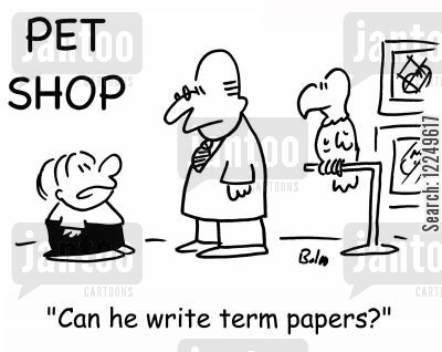 term paper cartoon humor: 'Can he write term papers?'