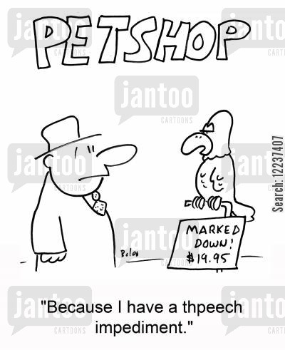 because cartoon humor: 'Because I have a thpeech impediment.'
