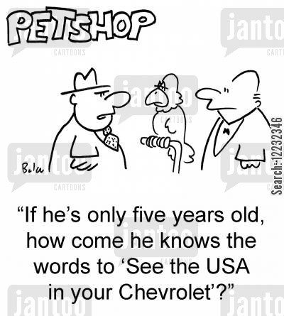 song words cartoon humor: 'If he's only five years old, how come he knows the words to 'See the USA in your Chevrolet'?'