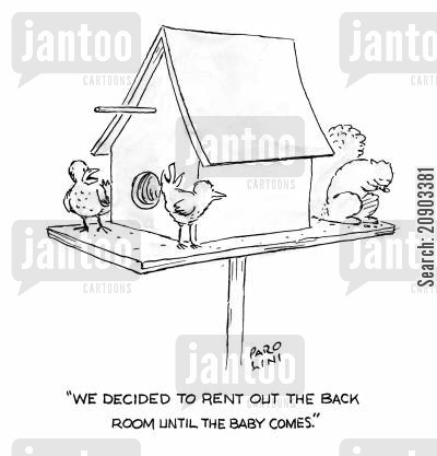 preggers cartoon humor: 'We decided to rent out the back room until the baby comes.'