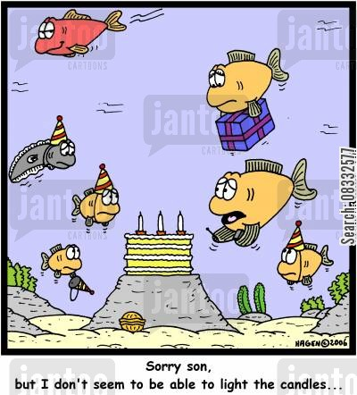 aquatic cartoon humor: 'Sorry son, but I don't seem to be able to light the candles...'