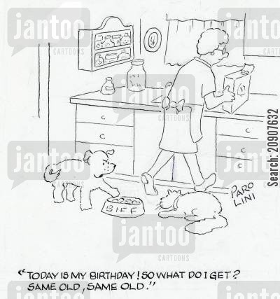 dogs puppy cartoon humor: 'Today is my birthday! SO what do I get? Same old, same old.'