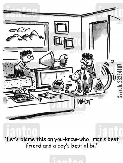 mishaps cartoon humor: Let's blame this on you-know-who...man's best friend and a boy's best alibi!