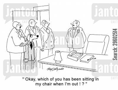 notices cartoon humor: 'Okay, which of you has been sitting in my chair when I'm out!?'