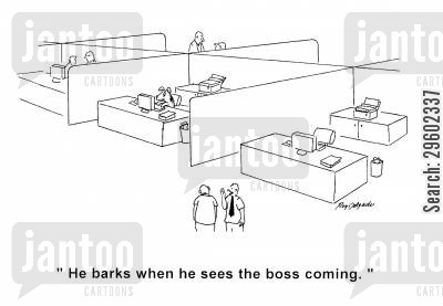 alert cartoon humor: 'He barks when he sees the boss coming.'