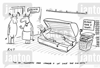 changing times cartoon humor: 'Oh no, tanneries have changed a lot since the old days.'